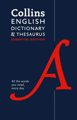 Collins English Dictionary and Thesaurus Essential Edition - All-In-One Support for Everyday Use