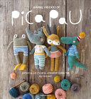 Animal Friends of Pica Pau - Gather All 20 Colorful Amigurumi Animal Characters