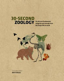 30-Second Zoology - The 50 Most Fundamental Categories and Concepts from the Study of Animal Life