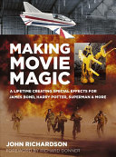 Making Movie Magic - A Lifetime Creating Special Effects for James Bond, Harry Potter, Superman and More