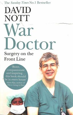 War Doctor - Surgery on the Front Line