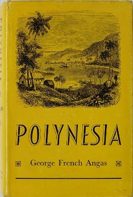 Polynesia: A Popular Description of the Physical Features, Inhabitants, Natural History, and Productions of the Islands of the Pacific