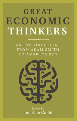 Great Economic Thinkers - An Introduction - from Adam Smith to Amartya Sen