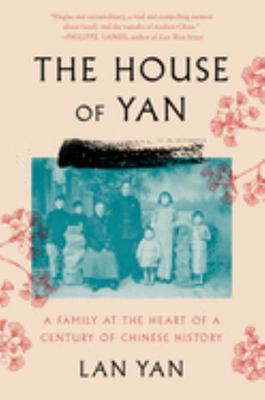 The House of Yan : A Family at the Heart of a Century
