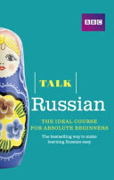 Talk Russian (Book CD/Pack) : The ideal Russian course for absolute beginners