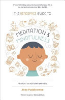 Headspace Guide to Meditation & Mindfulness: 10 Minutes Can Make All The Difference