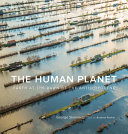 The Human Planet - Earth at the Dawn of the Anthropocene