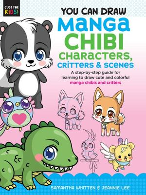 You Can Draw Manga Chibi Characters, Critters and Scenes