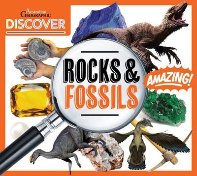 Discover Rocks and Fossils (Australian Geographic Discover)