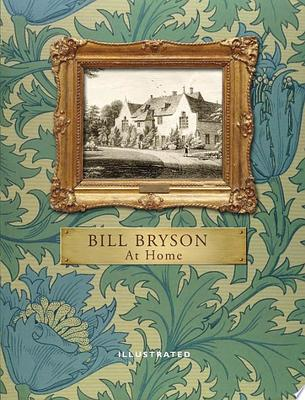 At Home: A Short History of Private Life (Illustrated Edition)