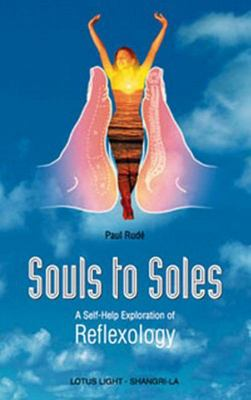 Souls to Soles - A Self-Help Exploration of Reflexology