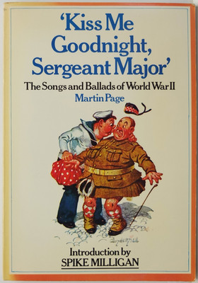 Kiss Me Goodnight, Sergeant Major - The Songs and Ballads of World War II