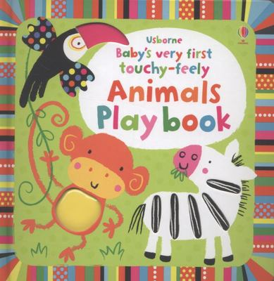Touchy-Feely Animals Playbook (Baby's Very First)