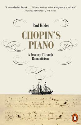 Chopin's Piano: In Search of the Instrument That Transformed Music (PB)