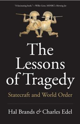 The Lessons of Tragedy - Statecraft and World Order