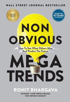 Non Obvious Megatrends - How to See What Others Miss and Predict the Future