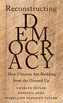 Reconstructing Democracy - How Citizens Are Building from the Ground Up
