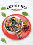 Rainbow Food - 50 Recipes Color-Coded and Vitaminized