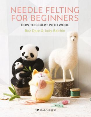 Needle Felting for Beginners - How to Sculpt with Wool
