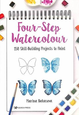 Four Step Watercolour 150 Skill-building Projects to Paint