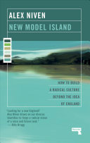 New Model Island - How to Build a Radical Culture Beyond the Idea of England