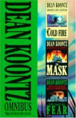 Dean Koontz Omnibus - Cold Fire; Face of Fear; The Mask