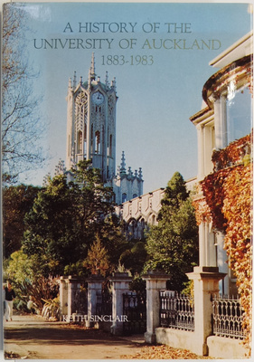 A History of the University of Auckland 1883 - 1983