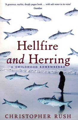 Hellfire and Herring - A Childhood Remembered