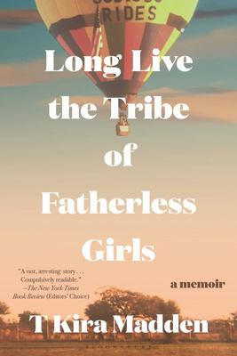 Long Live the Tribe of Fatherless Girls - A Memoir