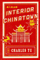 Interior Chinatown - A Novel