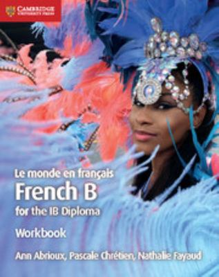 Le Monde en Français Workbook - French B for the IB Diploma