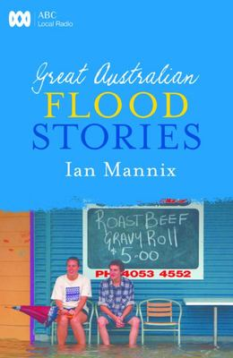 Great Australian Flood Stories