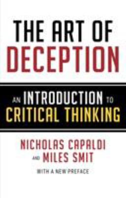 The Art of Deception - An Introduction to Critical Thinking
