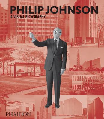 Philip Johnson - A Visual Biography