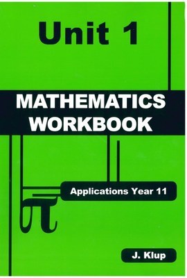 Mathematics Workbook Applications Year 11 Unit 1 - J Klup - SECONDHAND