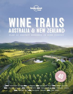 Wine Trails: Australia and New Zealand