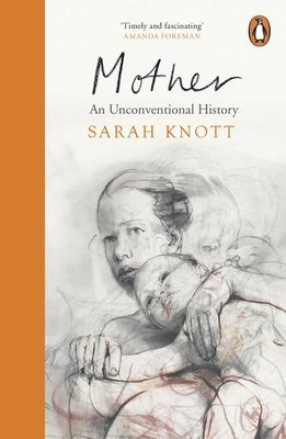 Mother - An Unconventional History