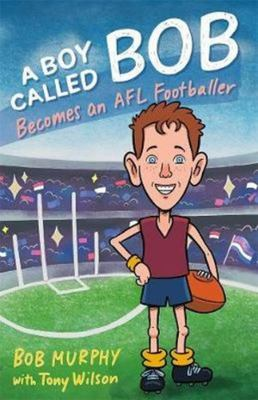 A Boy Called Bob: Becomes an AFL Footballer