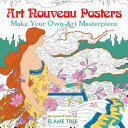 Art Nouveau Posters (Art Colouring Book) - Make Your Own Art Masterpiece