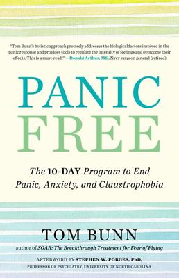 Panic Free - The Ten-Day Program to End Panic, Anxiety, and Other Phobias