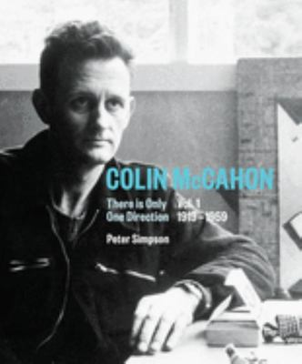 Vol. I 1919-1959 Colin McCahon: There is Only One Direction