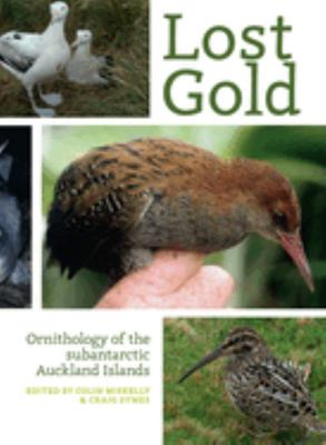 Lost Gold - Ornithology of the Subantarctic Auckland Islands
