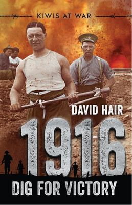 1916: Dig for Victory (Kiwis at War #3)