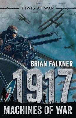 1917: Machines of War (Kiwis at War #4)
