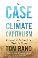 The Case for Climate Capitalism - Economic Solutions for a Planet in Crisis