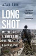 Long Shot - My Life As a Sniper in the Fight Against ISIS
