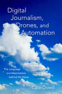 Digital Journalism, Drones, and Automation - The Language and Abstractions Behind the News