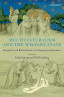 Multiculturalism and the Welfare State - Recognition and Redistribution in Contemporary Democracies
