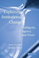 Explaining Institutional Change - Ambiguity, Agency, and Power