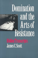 Domination and the Arts of Resistance - Hidden Transcripts